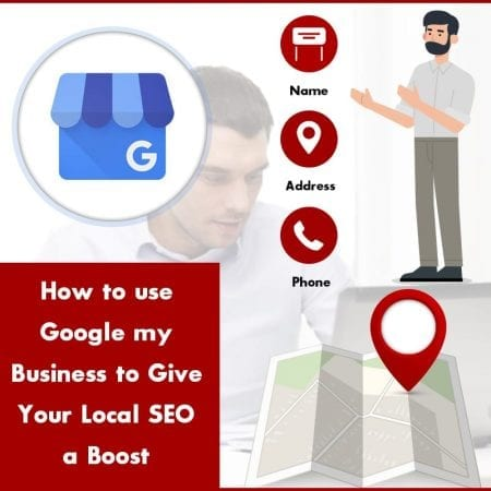 How To Use Google My Business To Give Your Local Seo A Boost