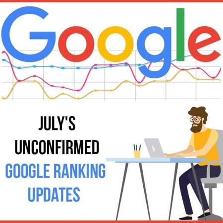 July's Unconfirmed Google Ranking Updates