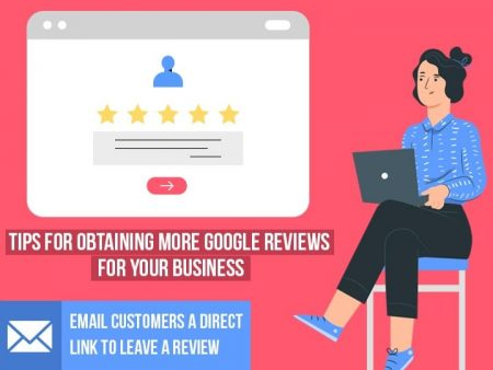 Tips For Obtaining More Google Reviews For Your Business